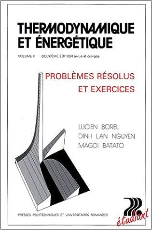 Livre Thermodynamique et énergétique, tome 2 : Problèmes résolus et exercices, 2e édition pdf