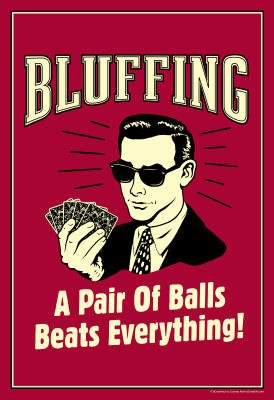 (13x19) Bluffing A Pair Of Balls Beats Everything Funny Retro Poster