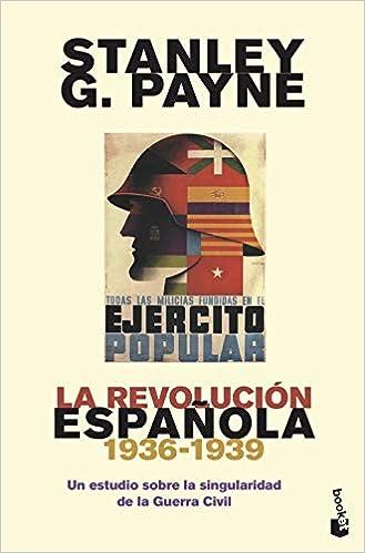 La revolución española 1936-1939 : Un estudio sobre la singularidad de la Guerra Civil Divulgación: Amazon.es: Payne, Stanley G.: Libros