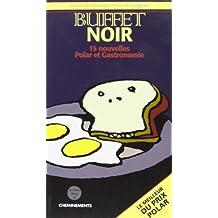Buffet noir (15 nouvelles Polar et gastronomie)