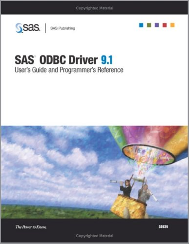 SAS ODBC Driver 9.1: User's Guide And Programmer's Reference by Brand: SAS Institute