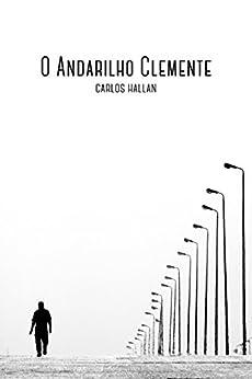 O Andarilho Clemente por [Hallan, Carlos]