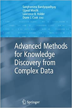 Book Advanced Methods For Knowledge Discovery From Complex Data (Advanced Information And Knowledge Processing)