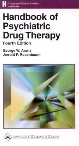 Handbook of Psychiatric Drug Therapy by George W. Arana (2000-07-15)