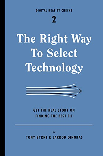 The Right Way To Select Technology  Get The Real Story On Finding The Best Fit