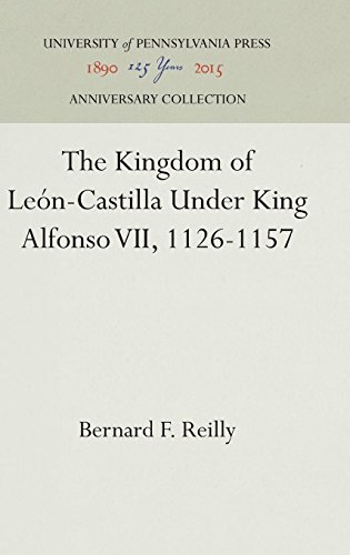 The Kingdom of Leon-Castilla Under King Alfonso VII, 1126-1157 (The Middle Ages Series)