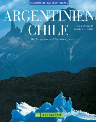 Argentinien/Chile: Mit Patagonien und Feuerland Gebundenes Buch – 2005 Udo Bernhart Dagmar Kluthe Bruckmann 376543745X