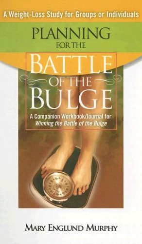 Planning for the Battle of the Bulge: A Companion Workbook/Journal for Winning the Battle of the Bulge
