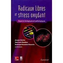 Radicaux Libres et Stress Oxydant: Aspects Biologiques et Patho.(