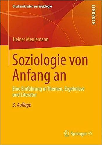 Soziologie von Anfang an: Eine Einf????hrung in Themen, Ergebnisse und Literatur (Studienskripten zur Soziologie) (German Edition) by Heiner Meulemann (2012-10-23)