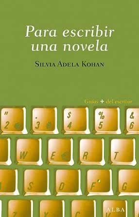 Para escribir una novela eBook: Kohan, Silvia Adela: Amazon.es ...