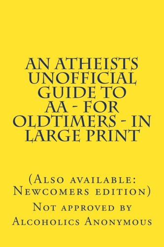 Download An Atheists Unofficial Guide to AA - for Oldtimers - in large print pdf