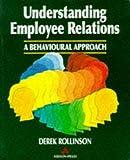 img - for Understanding Employee Relations: A Behavioural Approach book / textbook / text book
