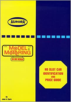 Aurora Ho Slot Car Identification And Price Guide