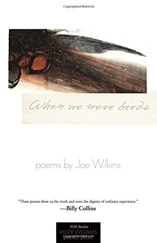 When We Were Birds: Poems (Miller Williams Poetry Prize)
