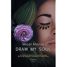 Draw my soul (Italian Edition)