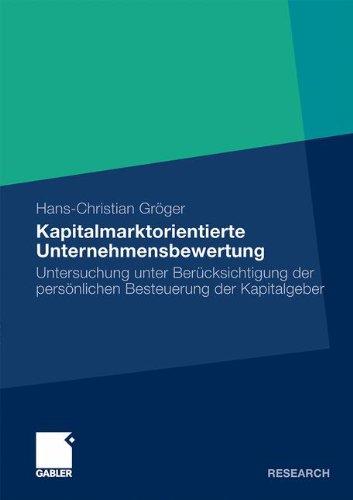 kapitalmarktorientierte-unternehmensbewertung-untersuchung-unter-bercksichtigung-der-persnlichen-besteuerung-der-kapitalgeber-german-edition