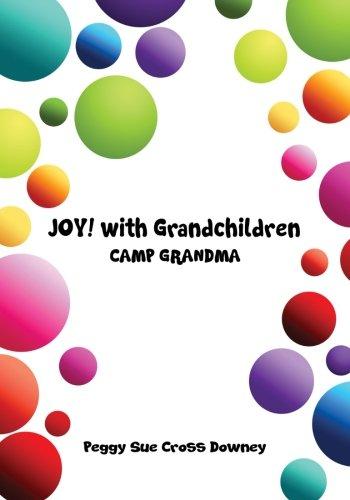 Read Online JOY! with Grandchildren: CAMP GRANDMA PDF