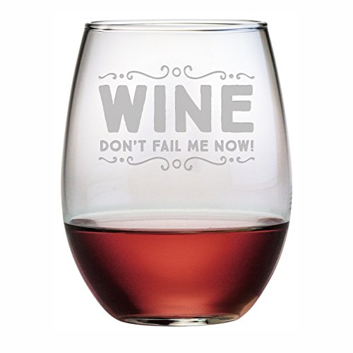Wine Don't Fail Me Now - 15 oz Funny Wine Glass