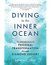 Diving in the Inner Ocean: An Introduction to Personal Transformation through Diamond Inquiry