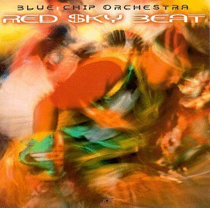 Red Sky Beat by BLUE CHIP ORCHESTRA (1998-09-18)