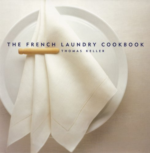 The French Laundry Cookbook (The Thomas Keller