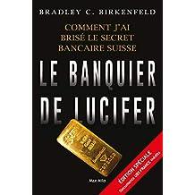 Le banquier de lucifer: Comment j'ai brisé le secret bancaire suisse - Témoignage (Essais-documents) (French Edition)
