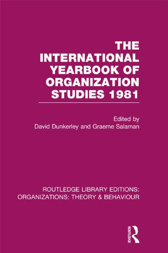 The International Yearbook of Organization Studies 1981 (RLE: Organizations) (Routledge Library Editions: Organizations)