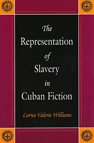 The Representation of Slavery in Cuban Fiction