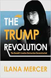 The Trump Revolution: The Donalds Creative Destruction ...