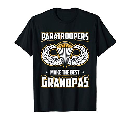 Airborne Paratroopers Make The Best Grandpas T Shirt ()