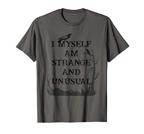 I Myself Am Strange And Unusual TShirt -