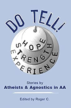 Do Tell!: Stories By Atheists and Agnostics in AA by [C., Roger]