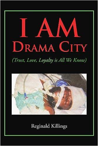 I Am Drama City: Trust, Love, Loyalty Is All We Know: Reginald