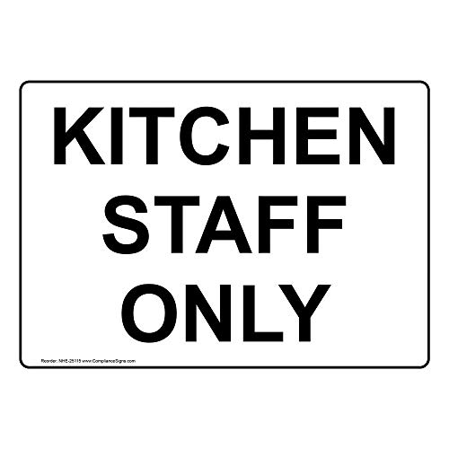 ComplianceSigns Plastic Kitchen Staff Only Sign, 10 X 7 in. with English Text, White