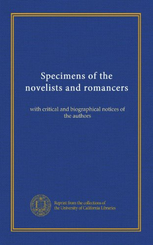 Specimens of the novelists and romancers: with critical and biographical notices of the authors