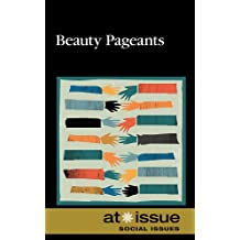 Beauty Pageants (At Issue Series)
