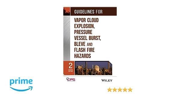 Guidelines for Vapor Cloud Explosion, Pressure Vessel Burst