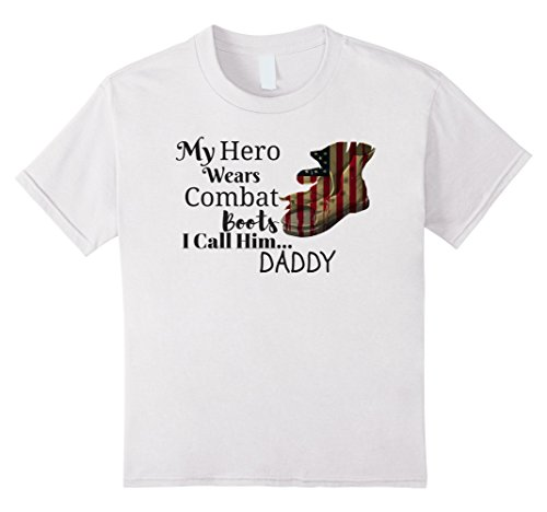Kids My Hero Wears Combat Boots I Call Him Daddy T-shirt 12 (Wears Combat Boots)