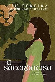 A Sacerdotisa: O SEGUNDO DESPERTAR (Saga Elementos Livro 2)