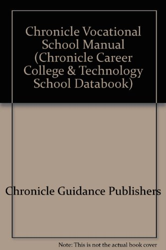 Chronicle Vocational School Manual 2004-2005: A Directory of Accredited, Approved, Certified, Licensed or Registered Vocational and Technical Schools