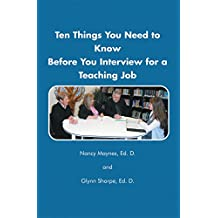 Ten Things You Need to Know Before You Interview for a Teaching Job