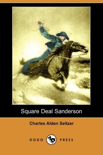 Read Online Square Deal Sanderson (Dodo Press) pdf