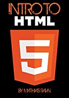 Intro to HTML5: Learn to become a webdesigner: The best way to become a webdesigner Front Cover