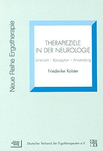 Therapieziele in der Neurologie. Unterricht - Konzeption - Anwendung