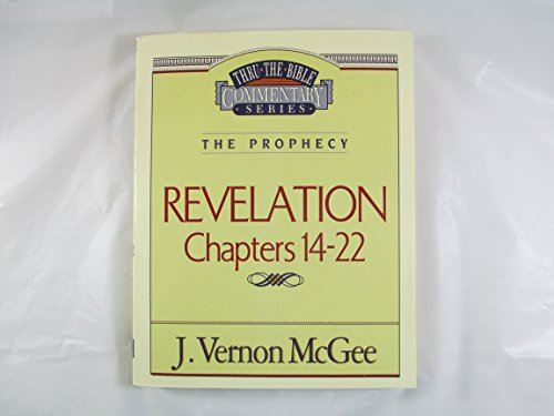 Revelation: Chapters 14-22 (Thru the Bible Commentary Series)