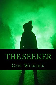 The Seeker (Fight for the Future Book 2) by [Wildrick, Carl]