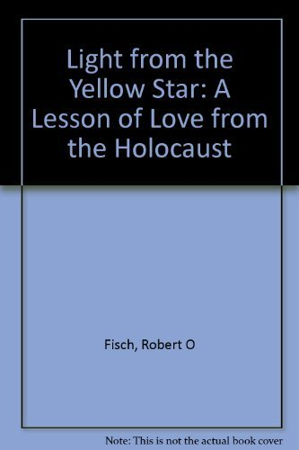 Light from the Yellow Star: A Lesson of Love from the Holocaust]()
