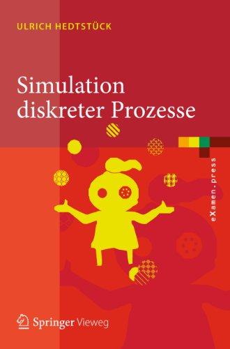 Simulation diskreter Prozesse: Methoden und Anwendungen (eXamen.press) (German Edition)