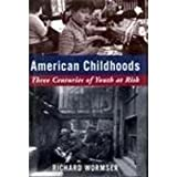American Childhoods, Richard Wormser, 0802784275